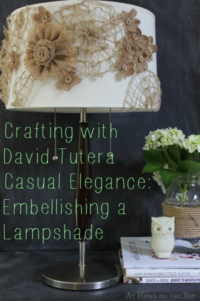 Crafting with the David Tutera Casual Elegance Collection: Embellished Lampshade
