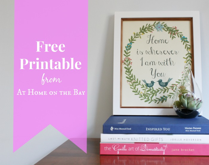 Free printable: Home is wherever I am with you