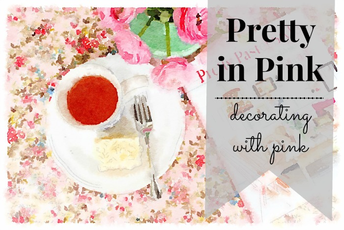 Pretty in Pink: decorating with pink