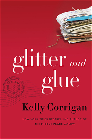 kelly-corrigan-glitter-and-glue-cover