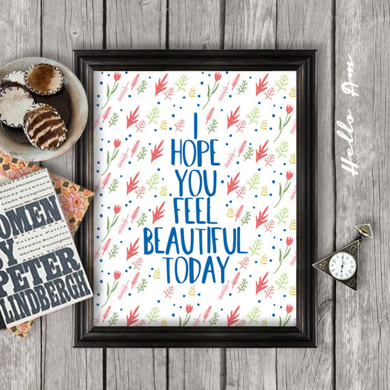 ihopeyoufeelbeautifultoday - instant download from HelloAm Etsy Shop