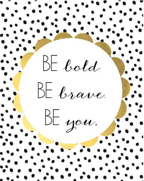 Be Bold Free Printable